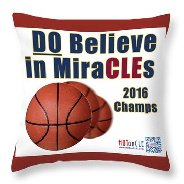 Cleveland Basketball 2016 Champs Believe In Miracles Throw Pillow