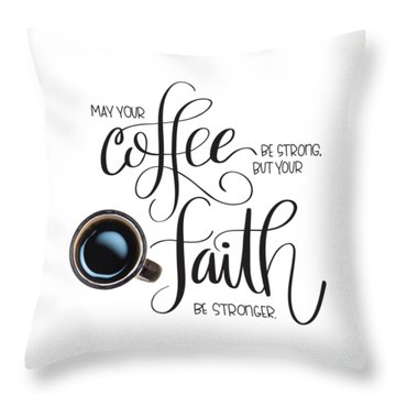 Throw Pillow featuring the mixed media Coffee And Faith by Nancy Ingersoll