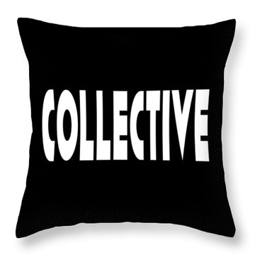 Collective Mindful Community Righteous Inspiration Motivational Quote Prints  Throw Pillow