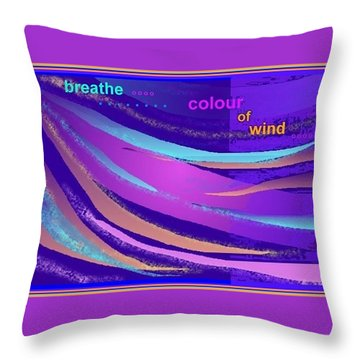 Colour Of Wind Throw Pillow