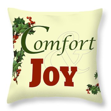 Comfort And Joy Throw Pillow