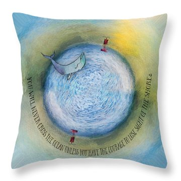 Courage To Lose Sight Of The Shore Orb Mini World Throw Pillow