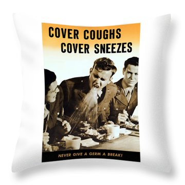 Cover Coughs Cover Sneezes Throw Pillow by War Is Hell Store