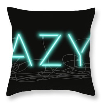 Crazy - Neon Sign 1 Throw Pillow