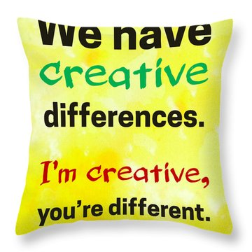 Creative Differences Quote Art Throw Pillow