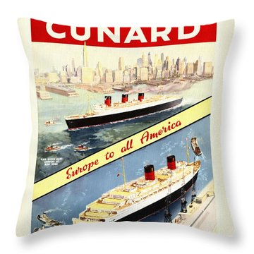 Cunard - Europe To All America - Vintage Poster Restored Throw Pillow