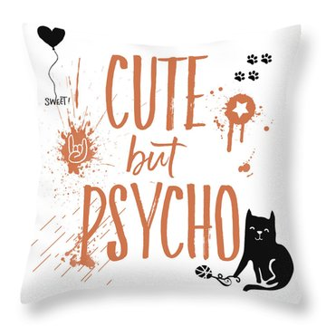 Cute But Psycho Cat Throw Pillow