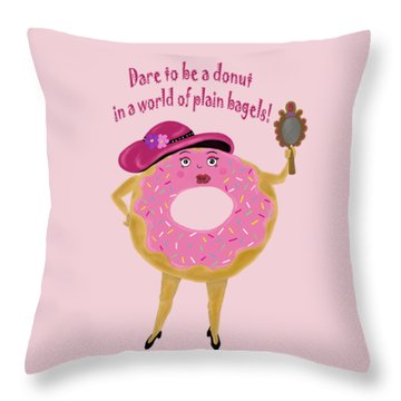 Dare To Be A Donut Throw Pillow