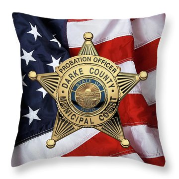Throw Pillow featuring the digital art Darke County Municipal Court - Probation Officer Badge Over American Flag by Serge Averbukh