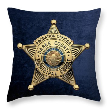 Throw Pillow featuring the digital art Darke County Municipal Court - Probation Officer Badge Over Blue Velvet by Serge Averbukh