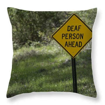 Deaf Person Ahead Throw Pillow by D Wallace