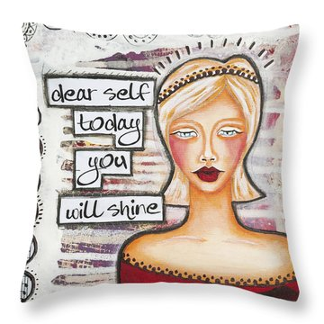 Throw Pillow featuring the mixed media Dear Self Today You Will Shine Inspirational Folk Art by Stanka Vukelic