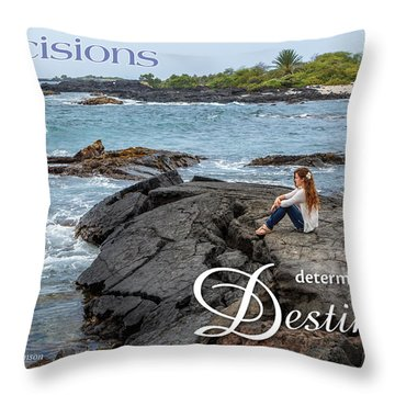 Decisions Determine Destiny Throw Pillow by Denise Bird
