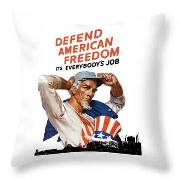 Defend American Freedom It's Everybody's Job Throw Pillow by War Is Hell Store