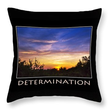 Determination Inspirational Motivational Poster Art Throw Pillow by Christina Rollo