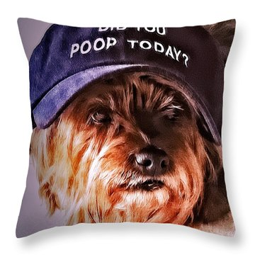 Did You Poop Today Throw Pillow
