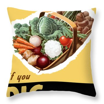 Dig For Victory Now Throw Pillow