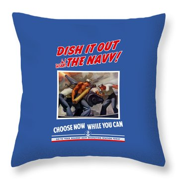 Dish It Out With The Navy Throw Pillow by War Is Hell Store