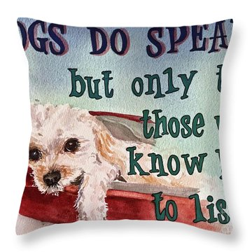 Dogs Do Speak Throw Pillow