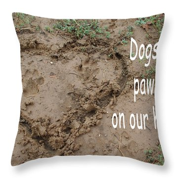 Dogs Leave Pawprints Throw Pillow by Robyn Stacey
