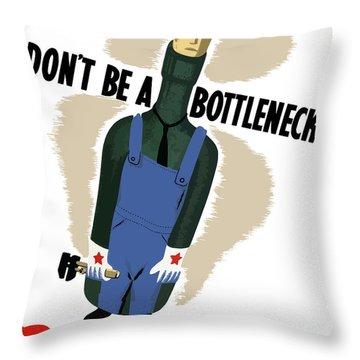 Don't Be A Bottleneck - Beat The Promise Throw Pillow
