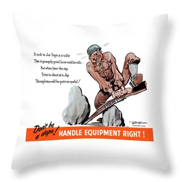 Don't Be A Dope - Handle Equipment Right Throw Pillow