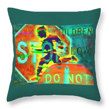 Don't Slow Children Throw Pillow