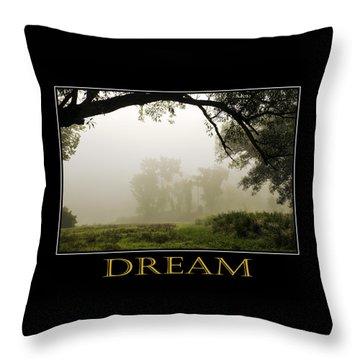 Dream  Inspirational Motivational Poster Art Throw Pillow by Christina Rollo