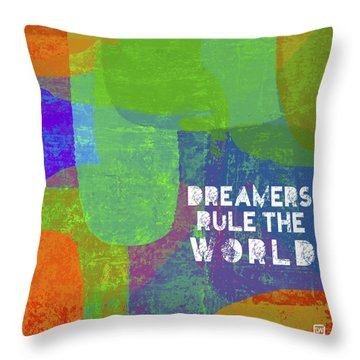 Dreamers Rule Throw Pillow