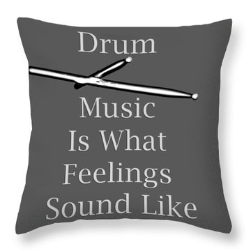 Drum Is What Feelings Sound Like 5579.02 Throw Pillow