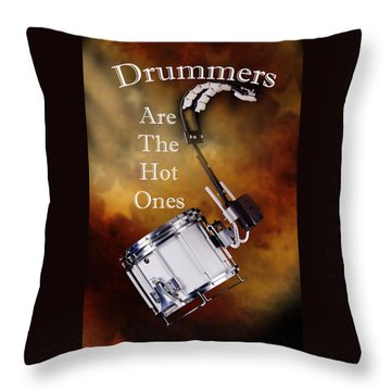 Drummers Are The Hot Ones Throw Pillow