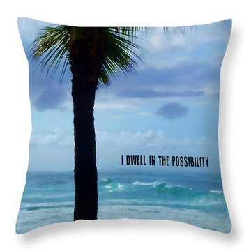 Dwell In Paradise Quote Throw Pillow