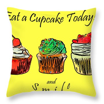 Throw Pillow featuring the photograph Eat A Cupcake Today . And Smile by Wingsdomain Art and Photography