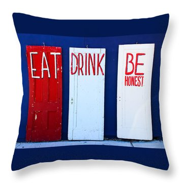 Eat Drink Be Honest Throw Pillow