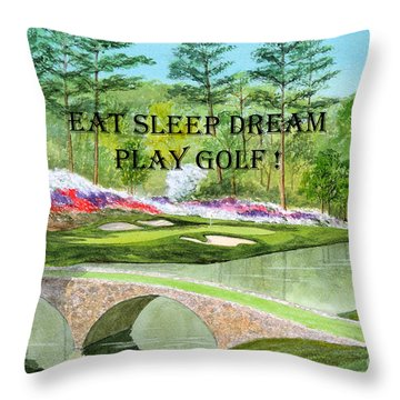 Eat Sleep Dream Play Golf - Augusta National 12th Hole Throw Pillow by Bill Holkham
