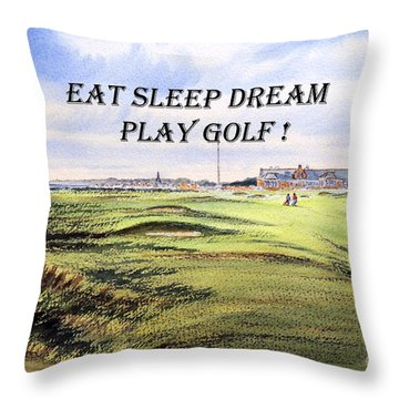 Eat Sleep Dream Play Golf - Royal Troon Golf Course Throw Pillow by Bill Holkham