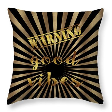 Throw Pillow featuring the painting Elegant Gold Warning Good Vibes Typography by Georgeta Blanaru