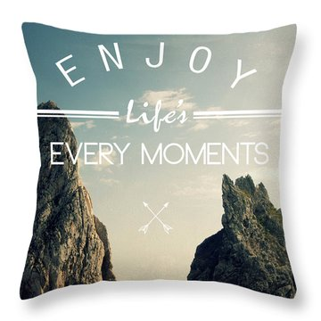 Enjoy Life Every Momens Throw Pillow by Mark Ashkenazi
