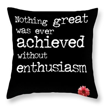 Enthusiasm Quote Throw Pillow