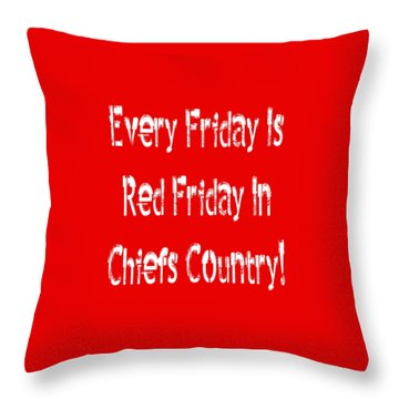 Every Friday Is Red Friday In Chiefs Country 2 Throw Pillow by Andee Design