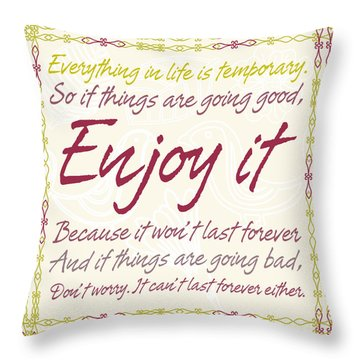 Throw Pillow featuring the digital art Everything In Life Is Temporary by Gina Dsgn