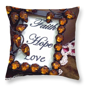 Throw Pillow featuring the photograph Faith Hope Love  by Kate Word