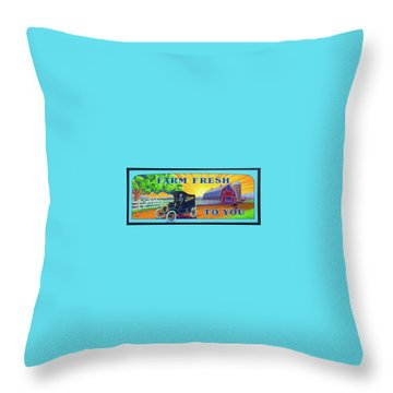 Farm Fresh To You  Throw Pillow