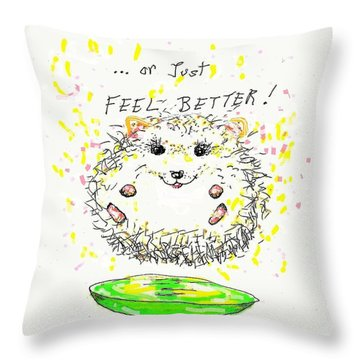 Feel Better Throw Pillow