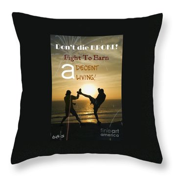 Fight To Earn A Living Throw Pillow