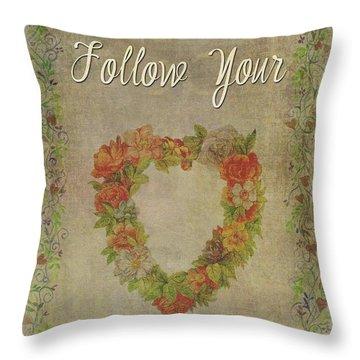 Follow Your Heart Motivational Throw Pillow