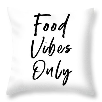 Food Vibes Only White- Art By Linda Woods Throw Pillow