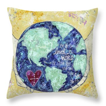 For He So Loved The World Throw Pillow by Kirsten Reed
