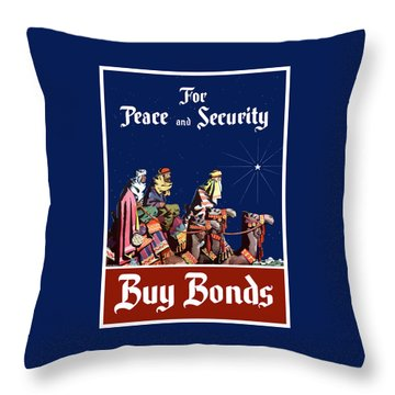 For Peace And Security - Buy Bonds Throw Pillow by War Is Hell Store