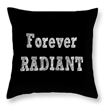 Forever Radiant Positive Self Love Quote Prints Beauty Quotes Throw Pillow